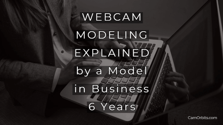 Webcam Modeling Explained By a Model in Business 6 Years