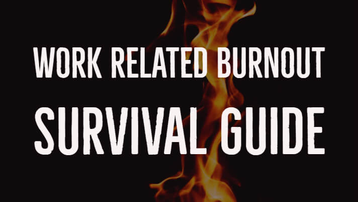 work related burnout survival guide 2019