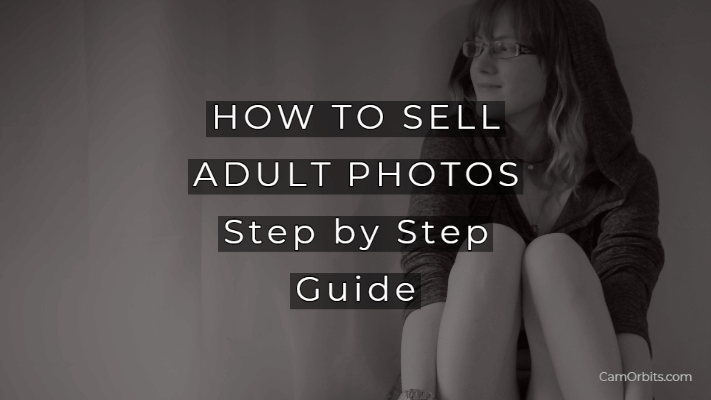 how to sell adult photos step by step guide