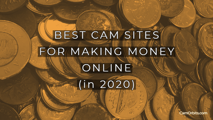 best cam sites for making money online 2020