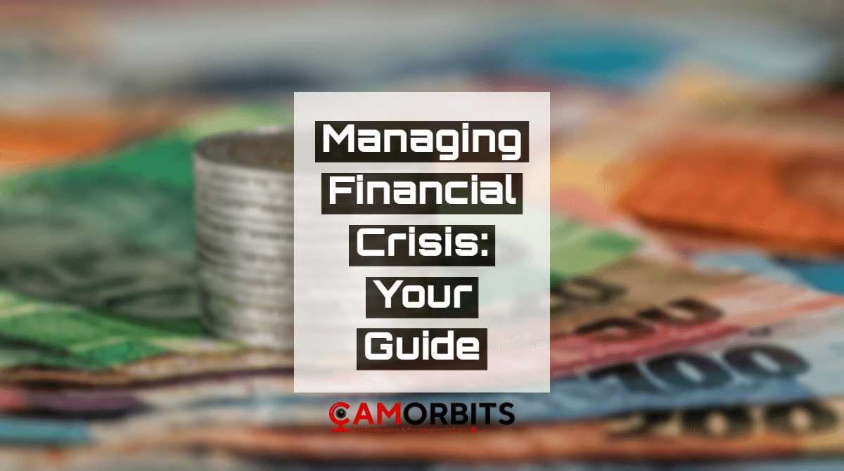 Managing Financial Crisis: Your Guide To 2021